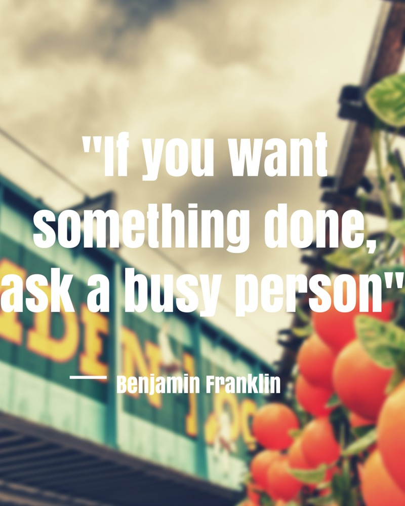 Ask a busy person