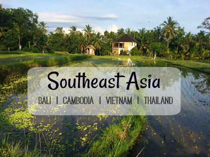 Southeast Asia: Bali, Cambodia, Vietnam, Thailand